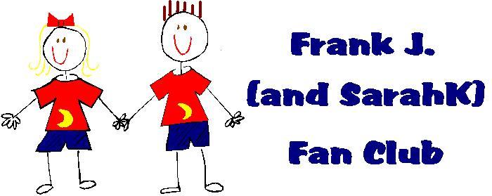Frank J.  Fan Club